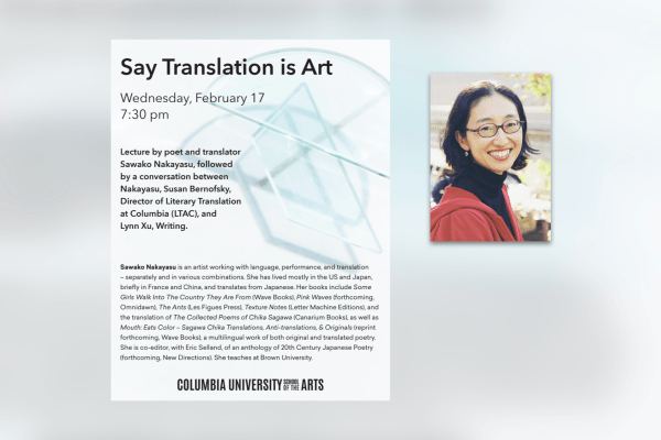 ICYMI: Say Translation is Art with Sawako Nakayasu, Susan Bernofsky, and Lynn Xu