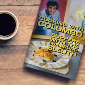 Columbo cook book out now! Much more than chilli and black coffee…