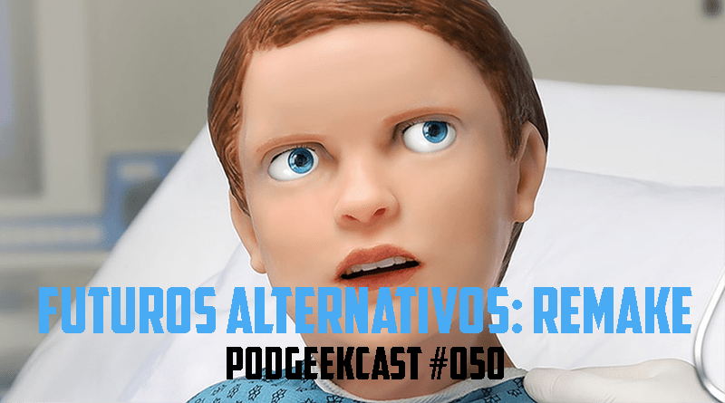 050 – Futuros Alternativos Remake