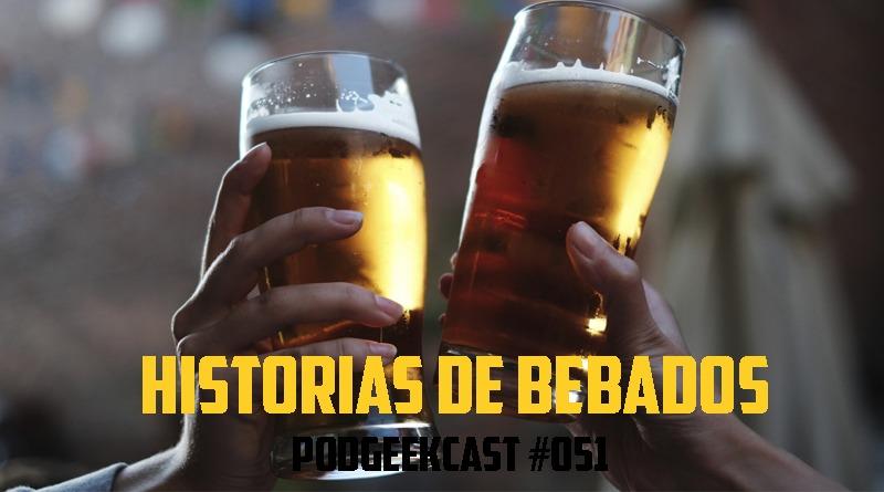 051 – Histórias de Bêbado