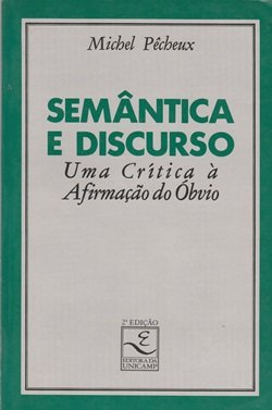 Sêmantica e Discurso, de Michel Pêcheux.