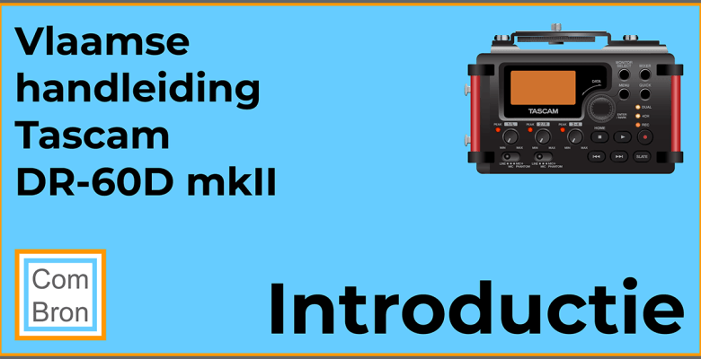 Vlaamse handleiding Tascam DR-60 mk2 audiorecorder. Hoofdstuk 1: Introductie.
