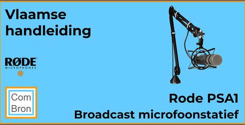 Vlaamse handleiding Rode PSA1 broadcast microfoonstatief.