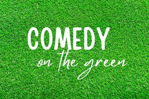 Comedy on the green header
