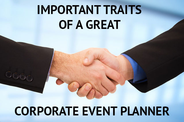 Important Traits Of A Great Corporate Event Planner