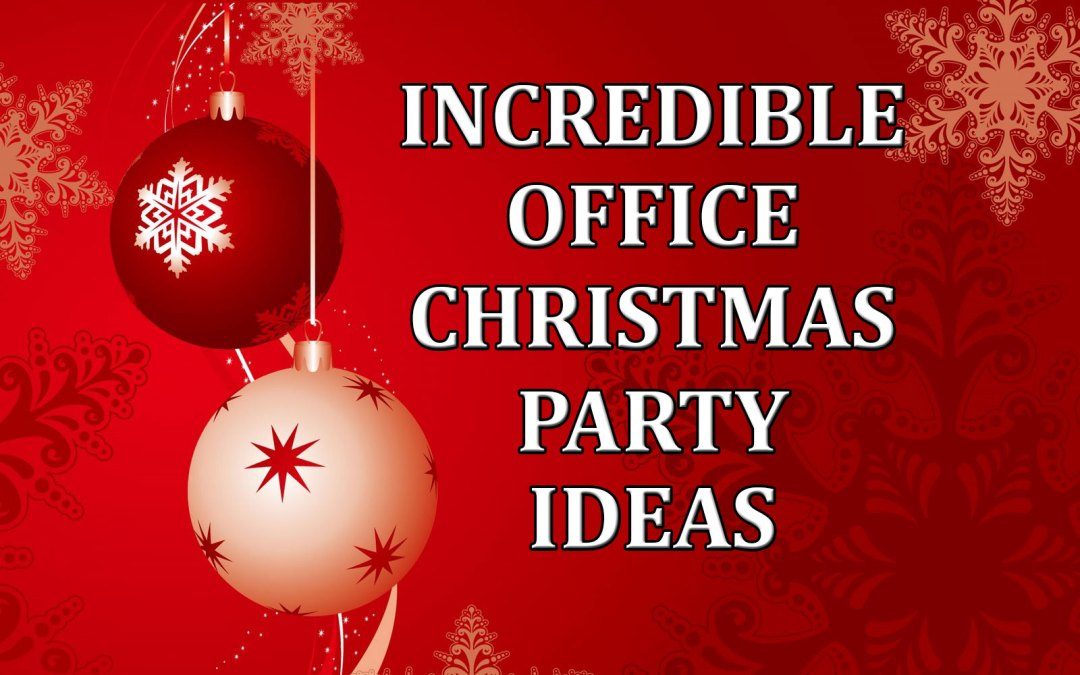 incredible office christmas party ideas