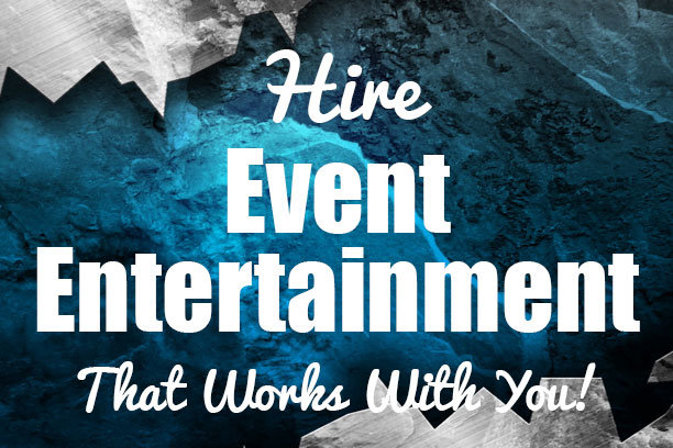 Hire Event Entertainment That Works With You