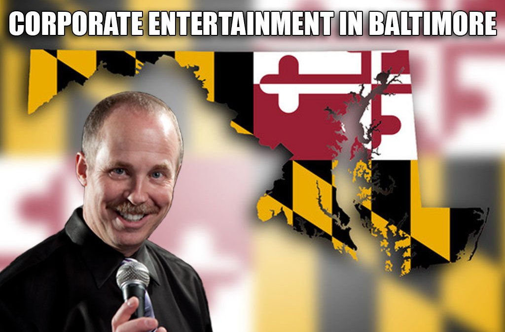 corporate entertainment in Baltimore, Maryland