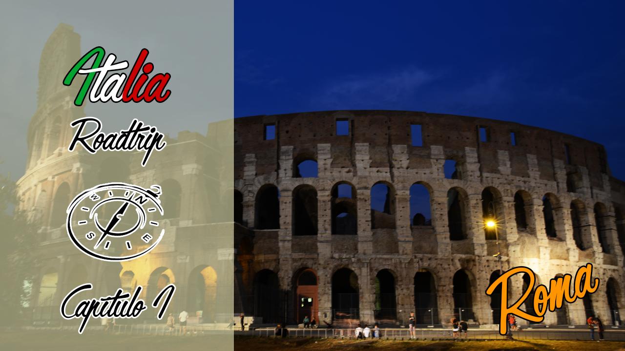 Serie Italia Roadtrip | Capítulo 1 | Roma