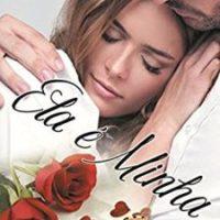 Ela é minha (Série Os Lafaiete) - livro 2 - Lara Smithe