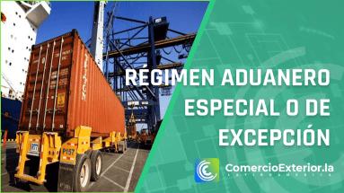 Régimen aduanero especial o de excepción perú