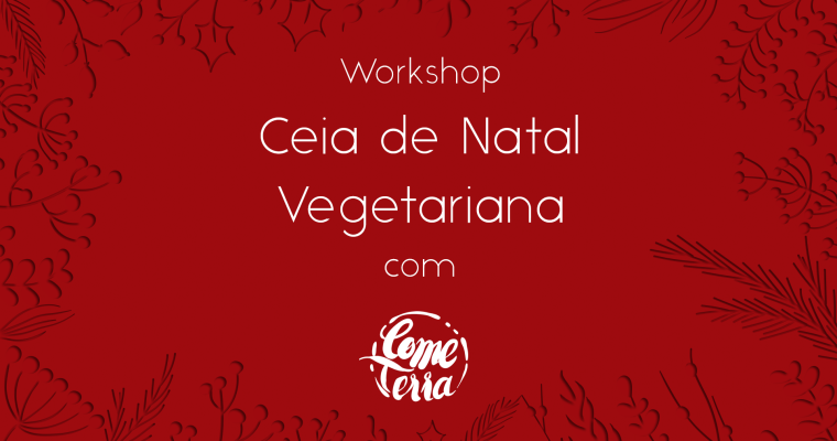 Ceia de Natal Vegetariana – Workshop