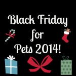 Black Friday for Pets 2014!