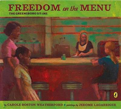 Freedom on the Menu The Greensboro Sit-Ins - Carole Boston