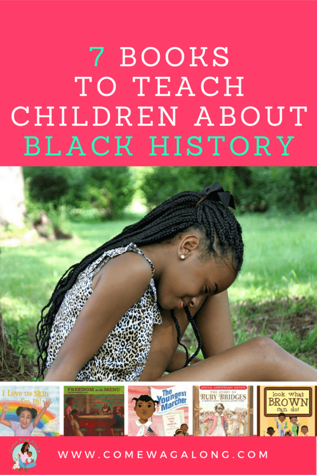 7 Books to Teach Children About Black History - ComeWagAlong.com