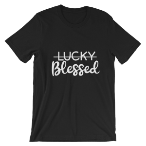 Not Lucky But Blessed Christian T-shirt