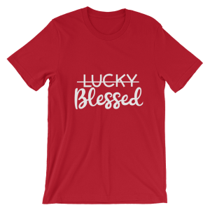 Not Lucky But Blessed T-shirts for Christians