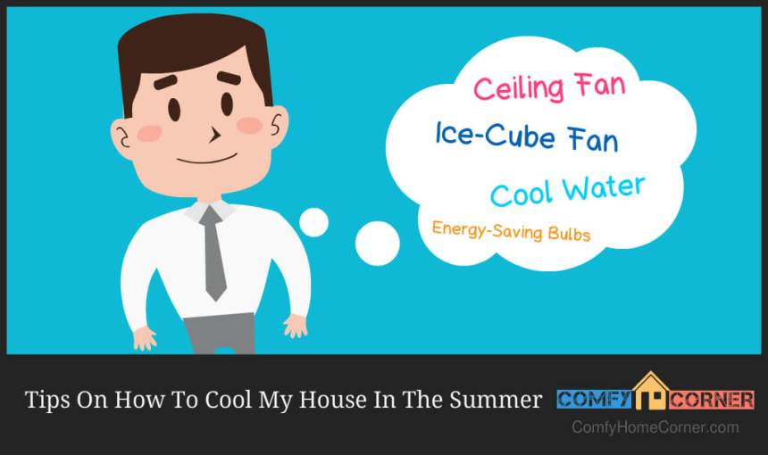 Tips On How To Cool My House In The Summer