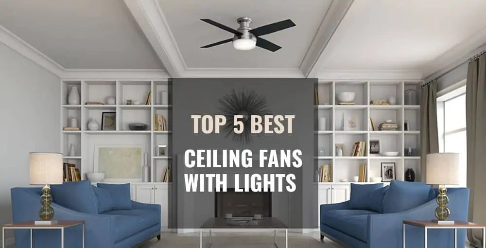 . Top 5 Best Ceiling Fans with Lights