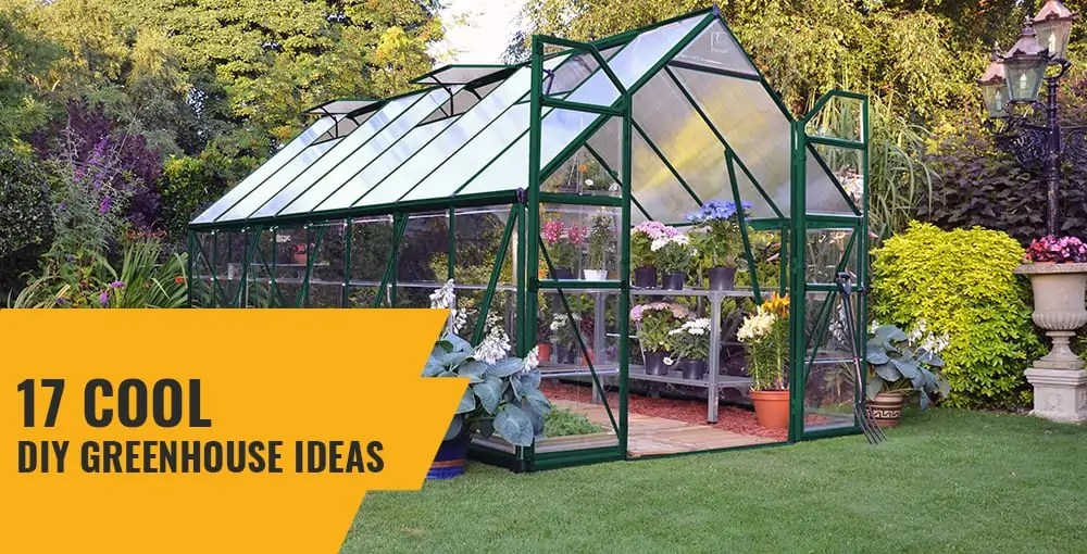 17 Cool Diy Greenhouse Ideas That Are Easy And Cost
