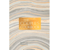 Cole Stipovich The Couple's Cookbook: Recipes for Newlyweds