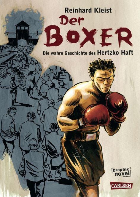 Reinhart Kleist: Der Boxer - Die wahre Geschichte des Hertzko Haft