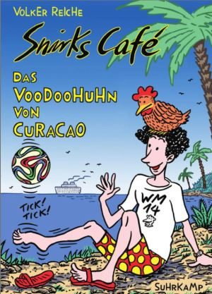 Volker Reiche: Snirks Café - Das Voodoohuhn von Curaçao