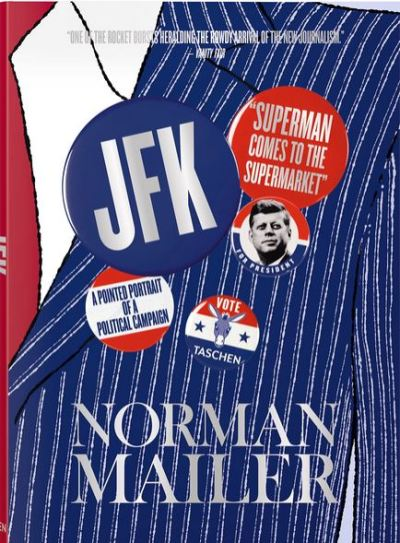 Norman Mailer: JFK - Superman comes to the Supermarket