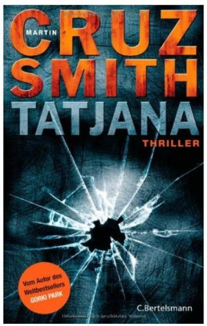 Martin Cruz Smith: Tatjana - Ein Arkadi-Renko-Roman