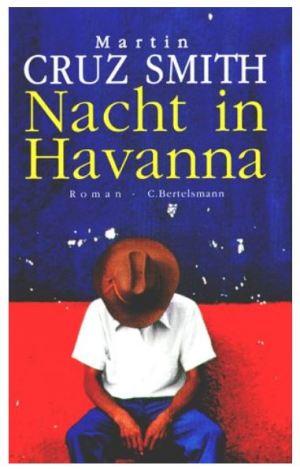Martin Cruz Smith: Nacht in Havanna - Ein Arkadi-Renko-Roman