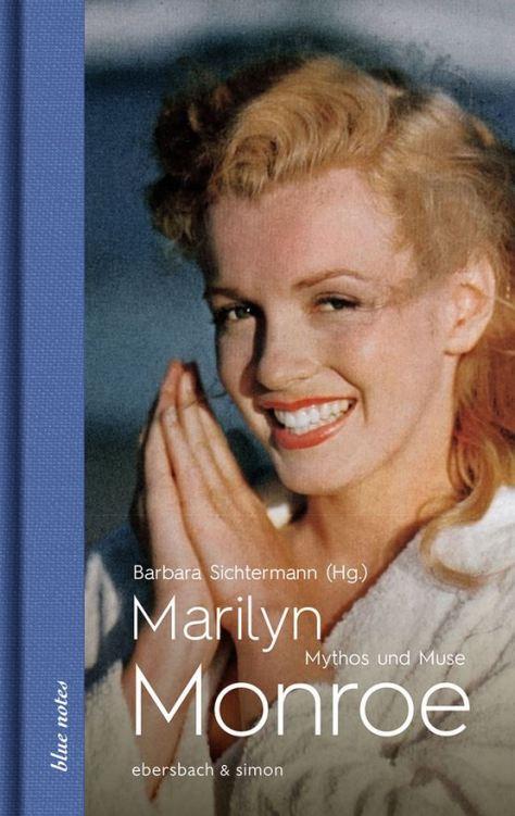 Marilyn Monroe: Mythos und Muse