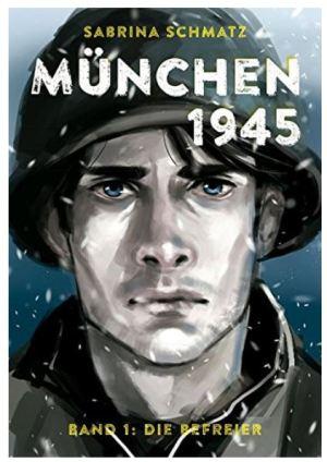 Sabrina Schmatz: München 1945