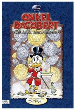 Don Rosa: Onkel Dagobert - Sein Leben, seine Milliarden