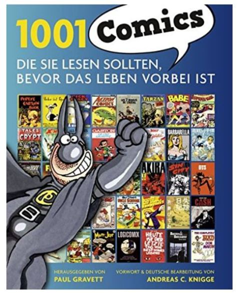1001 Comics, die Sie lesen sollten, bevor das Leben vorbei ist