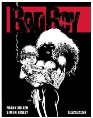 Frank Miller & Simon Bisley: Bad Boy