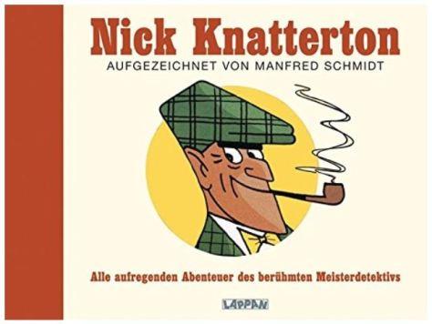 Manfred Schmidt: Nick Knatterton - Alle aufregenden Abenteuer des berühmten Meisterdetektivs