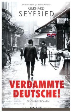 Gerhard Seyfried: Verdammte Deutsche!