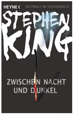 Stephen King: Zwischen Nacht und Dunkel