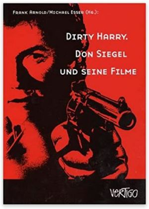 Dirty Harry - Don Siegel und seine Filme