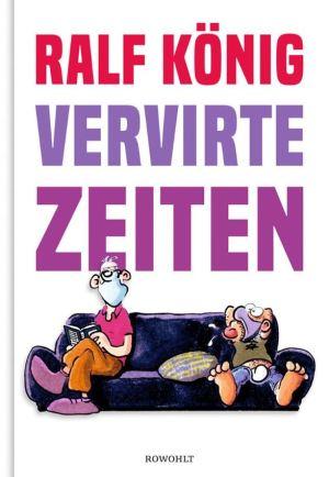 Ralf König: Vervirte Zeiten