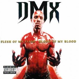 DMX: Flesh of My Flesh Blood of My Blood