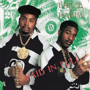 Eric B and Rakim: Paid in Full