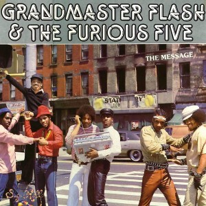 Grandmaster Flash & The Furious Five: The Message