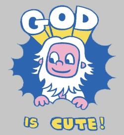 God Is Cute!
