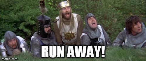 RUN AWAY!!