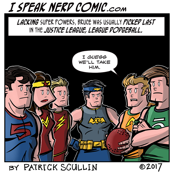 I Speak Nerd Comic Strip Batman Picked Last