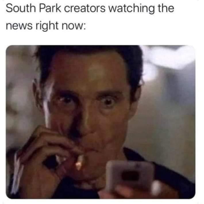 matthew mcconaughey smoking meme South Park creators watching news 2021