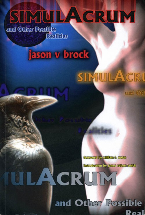 """Simulacrum and Other Possible Realities"" by Jason V Brock"