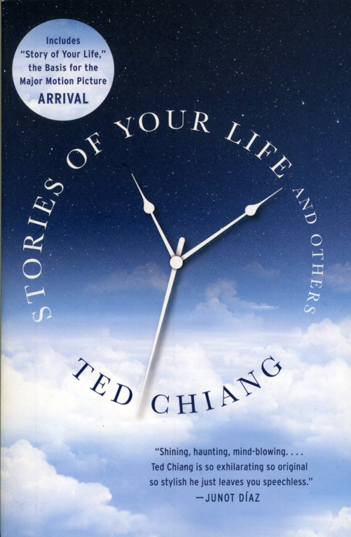"""Stories of Your Life and Others"" by Ted Chiang"