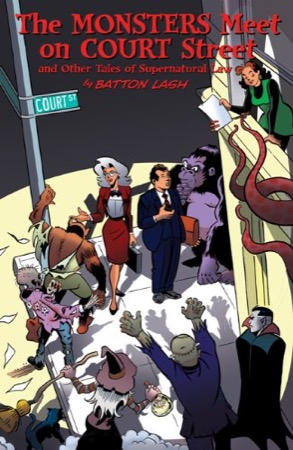The Monsters Meet on Court Street and Other Tales of Supernatural Law
